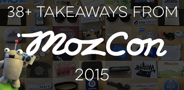 38+ Takeaways from MozCon 2015
